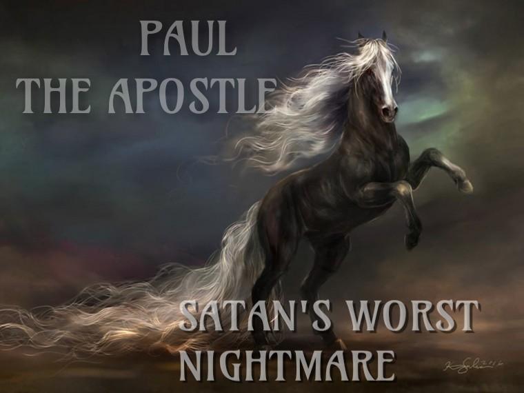 PAUL, Satan's Worst Nightmare